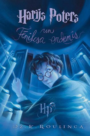 Harijs Poters un Fēniksa Ordenis (Harry Potter #5)