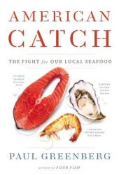 American Catch: The Fight for Our Local Seafood Book