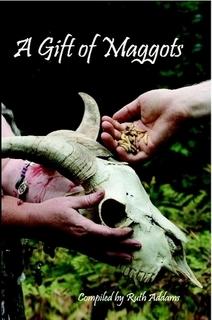 A Gift of Maggots