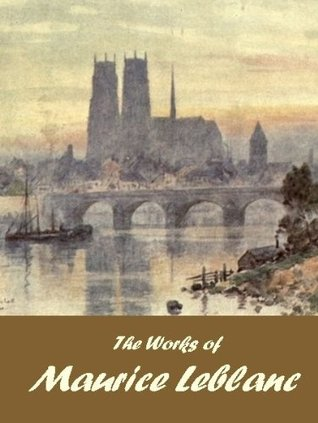 The Works of Maurice Leblanc