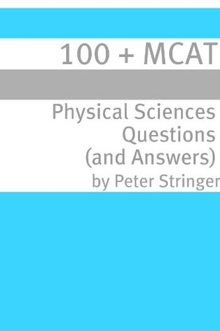 100 + MCAT Physical Sciences Questions & Answers