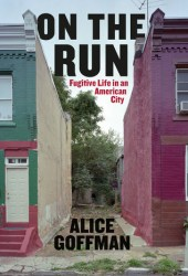 On the Run: Fugitive Life in an American City Book