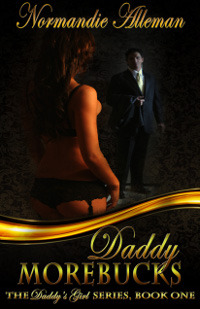 Daddy Morebucks (Daddy's Girl, #1)