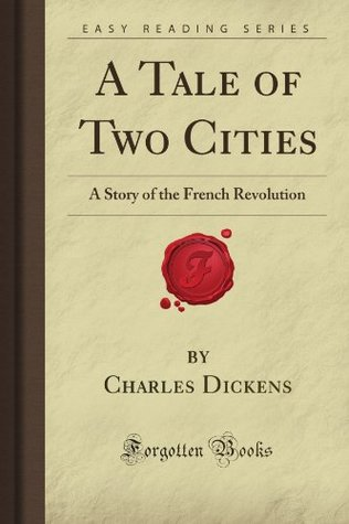 A Tale of Two Cities: A Story of the French Revolution
