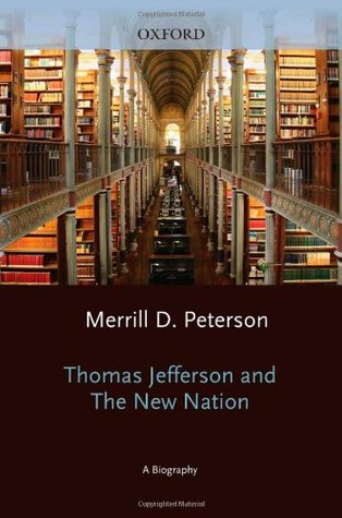 Thomas Jefferson and the New Nation: A Biography