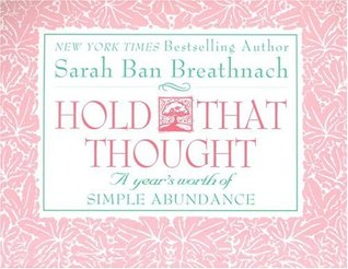 Hold That Thought: A Year's Worth of Simple Abundance