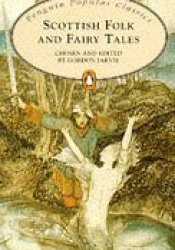 Scottish Folk and Fairy Tales Book by Gordon Jarvie