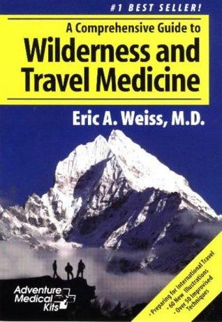 A Comprehensive Guide to Wilderness & Travel Medicine