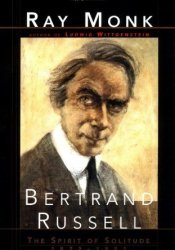 Bertrand Russell: The Spirit of Solitude 1872-1921 Book by Ray Monk