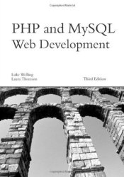 PHP and MySQL Web Development (Developer's Library) Book by Luke Welling