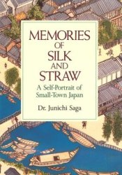 Memories of Silk and Straw: A Self-Portrait of Small-Town Japan Book by Junichi Saga