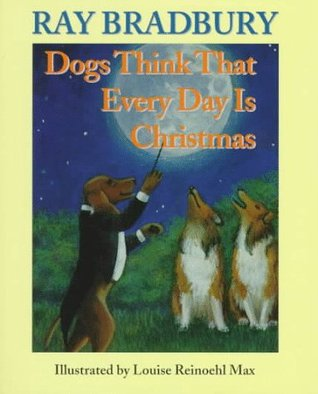 Dogs Think That Every Day Is Christmas