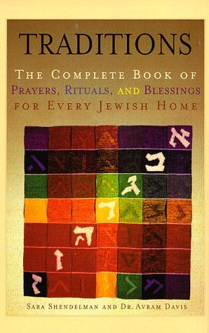 Traditions: Complete Book of Prayers, Rituals, and Blessings for Every Jewish Home