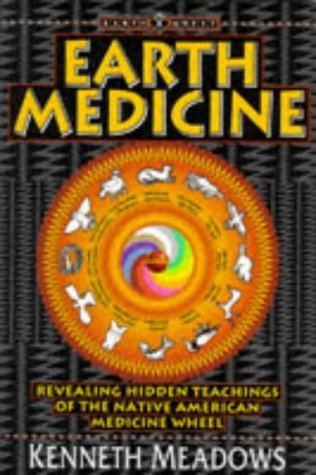 Earth Quest - Earth Medicine: Revealing Hidden Treasures of the Native American Medicine Wheel - a Shamanic Way to Self-discovery