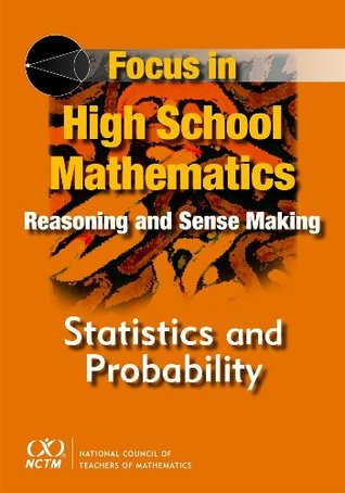 Focus in High School Mathematics: Reasoning and Sense Making in Statistics and Probability