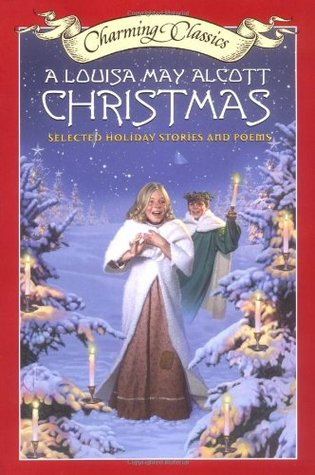 A Louisa May Alcott Christmas Book and Charm: Selected Holiday Stories and Poems