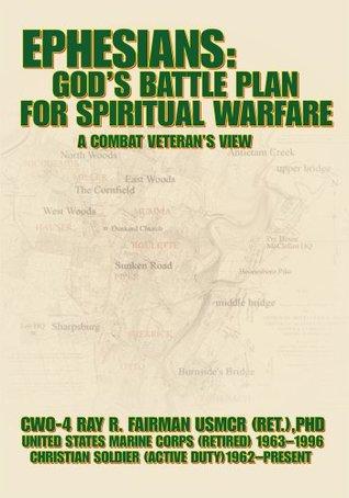 Ephesians: God's Battle Plan for Spiritual Warfare: A Combat Veteran's View