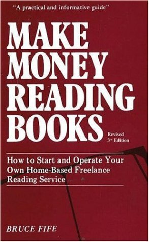 Make Money Reading Books: How to Start and Operate Your Own Home-Based Freelance Reading Service
