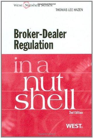 Broker-Dealer Regulation in a Nutshell, 2d (Nutshell Series) (In a Nutshell (West Publishing))