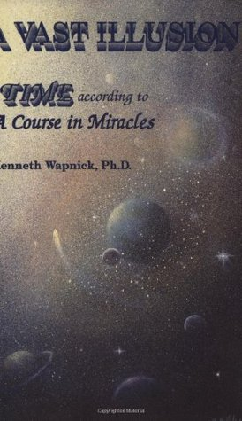 A Vast Illusion: Time According to a Course in Miracles