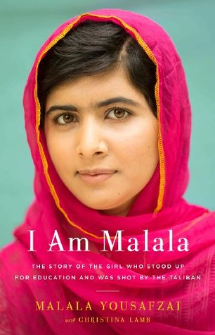 I Am Malala: How One Girl Stood Up for Education and Changed the World