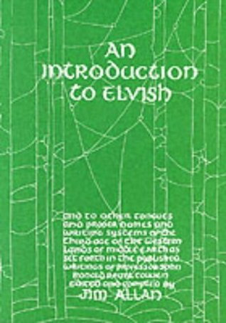 An Introduction to Elvish and to Other Tongues, Proper Names and Writing Systems of the Third Age of the Western Lands of Middle-Earth as Set Forth in the Published Writings of Professor John Ronald Reuel Tolkien