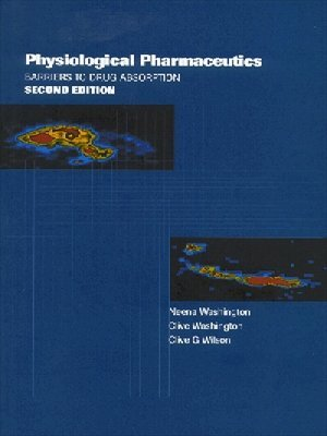 Physiological Pharmaceutics: Barriers to Drug Absorption (Taylor & Francis Series in Pharmaceutical Sciences)