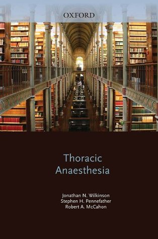 Thoracic Anaesthesia (Oxford Specialist Handbooks in Anaesthesia)