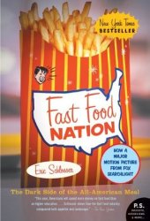 Fast Food Nation: The Dark Side of the All-American Meal Book