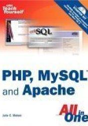 Sams Teach Yourself PHP, MySQL and Apache (Sams Teach Yourself) Book by Julie C. Meloni