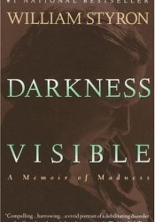 Darkness Visible: A Memoir of Madness Book by William Styron