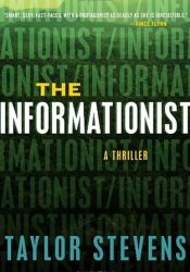 The Informationist (Vanessa Michael Munroe, #1) Book by Taylor Stevens