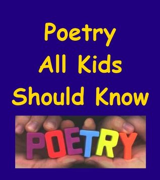 Poetry All Kids Should Know
