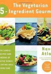 The Vegetarian 5-Ingredient Gourmet Book by Nava Atlas