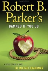 Robert B. Parker's Damned If You Do (Jesse Stone, #12) Pdf Book