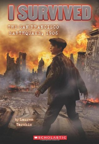 I Survived the San Francisco Earthquake, 1906 (I Survived, #5)