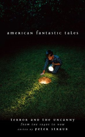 American Fantastic Tales: Terror and the Uncanny from the 1940's Until Now
