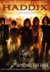 Among the Free (Shadow Children, #7) Book by Margaret Peterson Haddix
