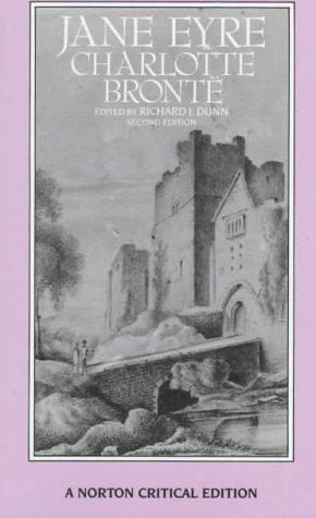 Jane Eyre: Authoritative Text, Backgrounds, Criticism (Norton Critical Editions)