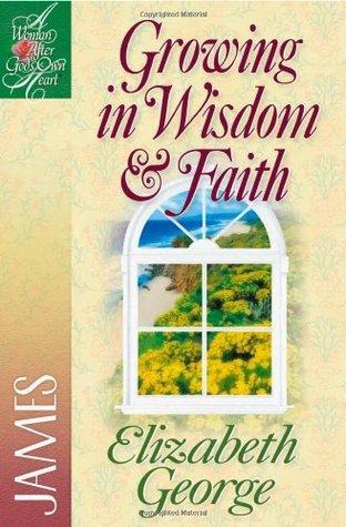 Growing in Wisdom  Faith: James