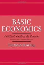 Basic Economics: A Citizen's Guide to the Economy Book