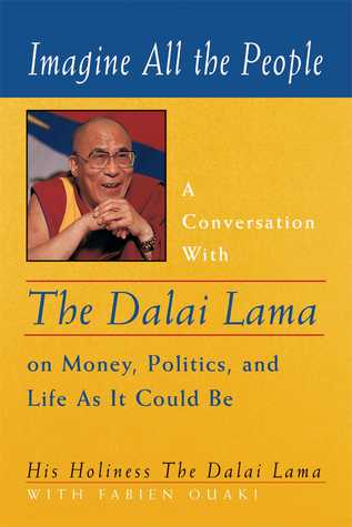 Imagine All the People: A Conversation with the Dalai Lama on Money, Politics, and Life As It Could Be