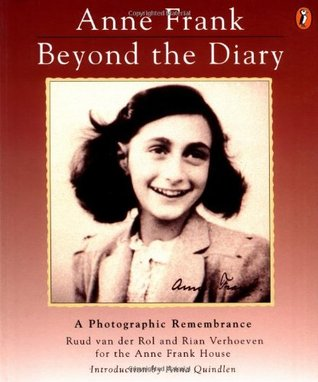 Anne Frank Beyond the Diary: A Photographic Remembrance