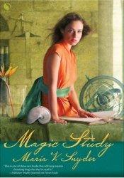 Magic Study (Study, #2) Book by Maria V. Snyder
