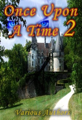 Once Upon A Time 2 - A Collection of the Original Fairy Tales Referenced In the Second Season of the Hit Television Show (so far)[Illustrated] [Kindle Edition]