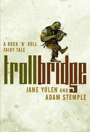 The Troll Bridge (A Rock'n' Roll Fairy Tale, #2)