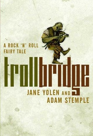 The Troll Bridge (A Rock'n' Roll Fairy Tale, #2)