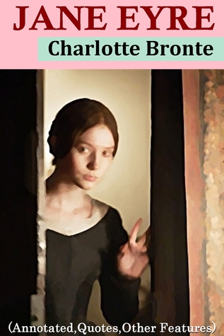 Jane Eyre - Classic Version (Annotated, Quotes, Author's Biography, Other Features)
