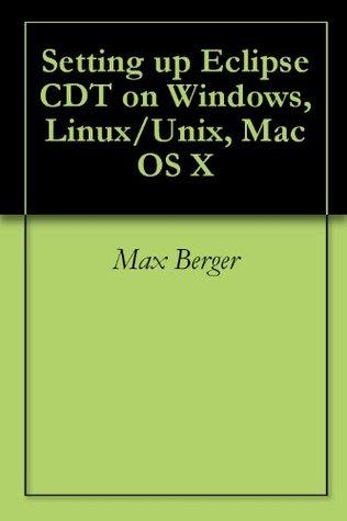 Setting up Eclipse CDT on Windows, Linux/Unix, Mac OS X