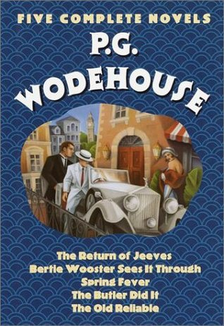 P.G. Wodehouse : Five Complete Novels